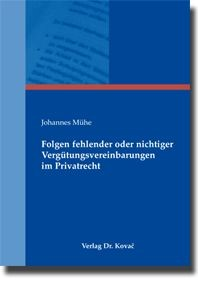 Folgen fehlender oder nichtiger Vergütungsvereinbarungen im Privatrecht | Mühe, 2009 | Buch (Cover)