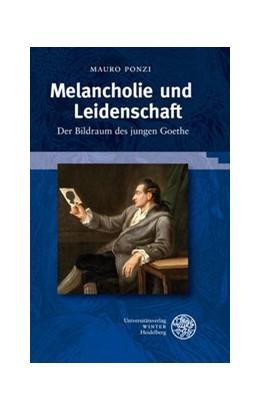 Abbildung von Ponzi | Melancholie und Leidenschaft | 1. Auflage | 2011 | 285 | beck-shop.de