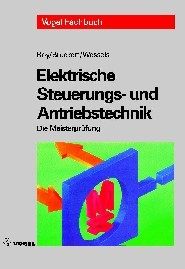 Elektrische Steuerungs- und Antriebstechnik | Boy / Bruckert / Wessels | 12., Aufl., 2004 | Buch (Cover)