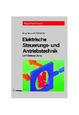 Abbildung von Boy / Bruckert / Wessels | Elektrische Steuerungs- und Antriebstechnik | 12., Aufl. | 2004