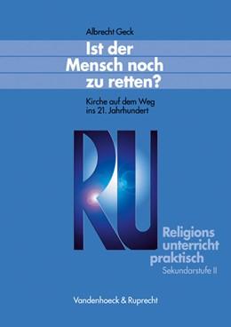 Abbildung von Geck | Ist der Mensch noch zu retten? | 2003 | Kirche auf dem Weg ins 21. Jah...