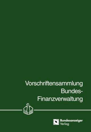 Vorschriftensammlung Bundes-Finanzverwaltung - VSF | Loseblattwerk mit 17. Aktualisierung, 2013 (Cover)