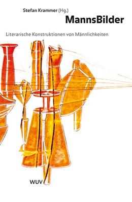 Abbildung von Krammer   MannsBilder   2007   Literarische Konstruktionen vo...