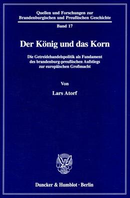 Abbildung von Atorf | Der König und das Korn. | 1999 | Die Getreidehandelspolitik als... | 17