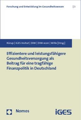 Abbildung von Rürup / IGES Institut GmbH / DIW Berlin e.V.   Effizientere und leistungsfähigere Gesundheitsversorgung als Beitrag für eine tragfähige Finanzpolitik in Deutschland   2010   Forschungsvorhaben für das Bun...   3