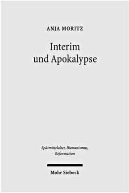 Abbildung von Moritz | Interim und Apokalypse | 2010 | Die religiösen Vereinheitlichu... | 47