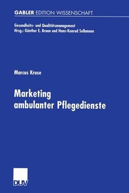 Abbildung von Kruse | Marketing ambulanter Pflegedienste | 2002 | Zugl. Diss. Universität der Bu...