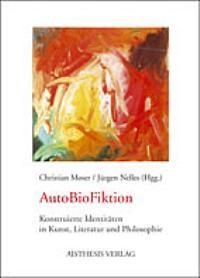 AutoBioFiktion | Moser / Nelles, 2005 | Buch (Cover)