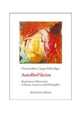 Abbildung von Moser / Nelles | AutoBioFiktion | 2006 | Konstruierte Identitäten in Ku...