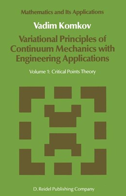 Abbildung von Komkov   Variational Principles of Continuum Mechanics with Engineering Applications   1986   Volume 1: Critical Points Theo...   24