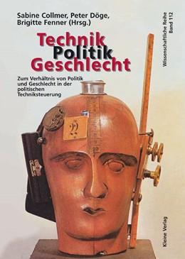 Abbildung von Collmer / Döge / Fenner | Technik - Politik - Geschlecht | 1999 | Zum Verhältnis von Politik und... | 112