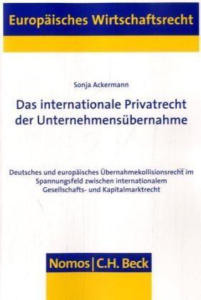 Das internationale Privatrecht der Unternehmensübernahme | Ackermann, 2008 | Buch (Cover)