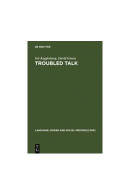 Abbildung von Kupferberg / Green | Troubled Talk | Reprint 2011 | 2005 | Metaphorical Negotiation in Pr... | 15