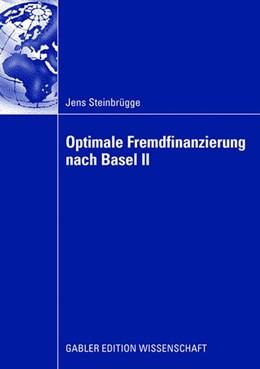 Abbildung von Steinbrügge | Optimale Fremdfinanzierung nach Basel II | 2008 | Vorwort von Prof. Dr. Peter Be...