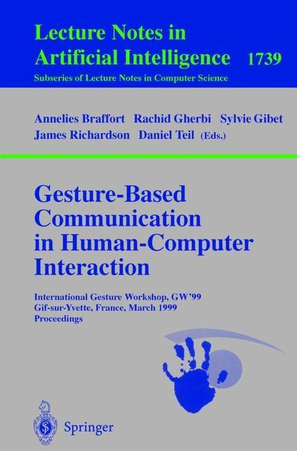 Gesture-Based Communication in Human-Computer Interaction | Braffort / Gherbi / Gibet / Richardson / Teil, 2000 | Buch (Cover)