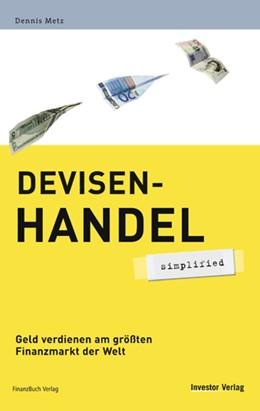 Abbildung von Metz | Devisenhandel - simplified | 2007 | Geld verdienen am größten Fina...