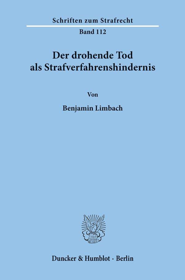 Abbildung von Limbach | Der drohende Tod als Strafverfahrenshindernis. | 1998