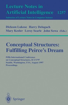 Abbildung von Lukose / Delugach / Keeler / Searle / Sowa | Conceptual Structures: Fulfilling Peirce's Dream | 1997 | Fifth International Conference...
