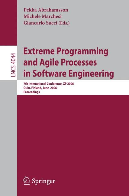 Extreme Programming and Agile Processes in Software Engineering | Abrahamsson / Marchesi / Succi, 2006 | Buch (Cover)