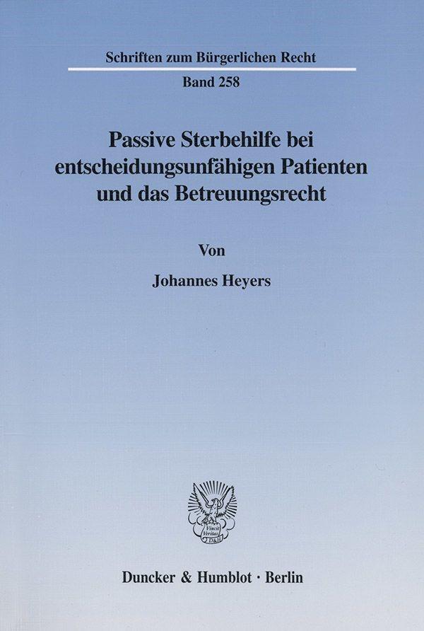 Abbildung von Heyers | Passive Sterbehilfe bei entscheidungsunfähigen Patienten und das Betreuungsrecht. | 2002