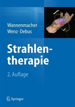 Abbildung von Wannenmacher / Wenz | Strahlentherapie | 2. Auflage | 2013 | beck-shop.de