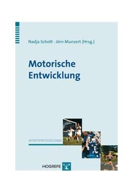 Abbildung von Schott / Munzert | Motorische Entwicklung | 1. Auflage | 2010 | 5 | beck-shop.de