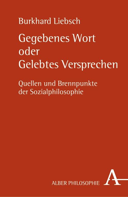 Gegebenes Wort oder gelebtes Versprechen | Liebsch, 2008 | Buch (Cover)