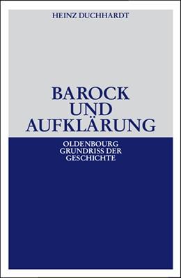 Abbildung von Duchhardt | Barock und Aufklärung | 4., neu bearb. u. erw. Aufl. | 2007 | 11