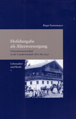 Abbildung von Fastenmayer | Hofübergabe als Altersversorgung | 2009 | Generationenwechsel in der Lan... | 246