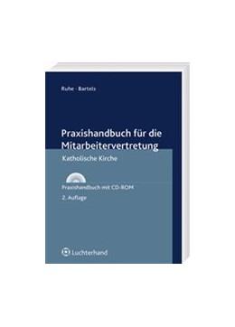 Abbildung von Ruhe / Bartels | Praxishandbuch für die Mitarbeitervertretung | 2008 | Katholische Kirche. Praxishand...