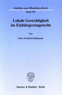 Abbildung von Bultmann | Lokale Gerechtigkeit im Einbürgerungsrecht. | 1999 | 792