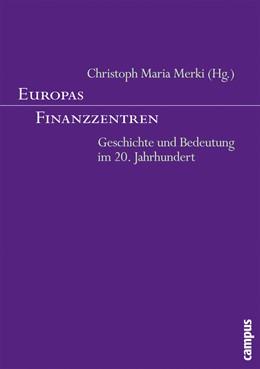 Abbildung von Merki | Europas Finanzzentren | 2005 | Geschichte und Bedeutung im 20...