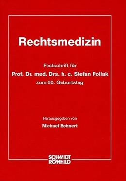 Abbildung von Pollak / Bohnert | Rechtsmedizin | 2009 | Festschrift für Prof. Dr. med....