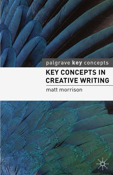 Key Concepts in Creative Writing | Morrison | 2010, 2010 | Buch (Cover)