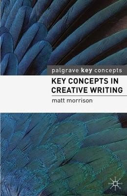 Abbildung von Morrison | Key Concepts in Creative Writing | 2010 | 2010