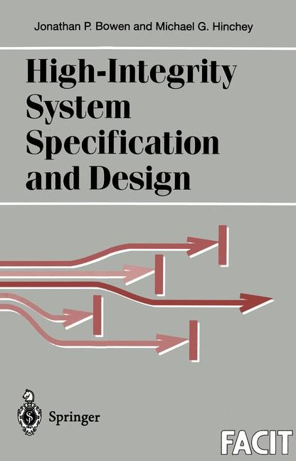 High-Integrity System Specification and Design | Bowen / Hinchey | 1st Edition., 1999 | Buch (Cover)