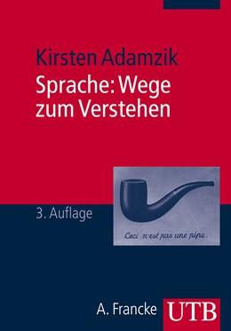 Abbildung von Adamzik | Sprache: Wege zum Verstehen | 3. überarbeitete Auflage 2010 | 2010