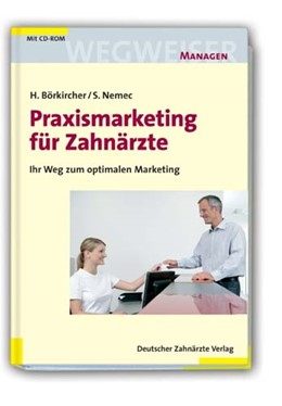 Abbildung von Börkircher / Nemec | Praxismarketing für Zahnärzte | 2008 | Ihr Weg zum optimalen Marketin...