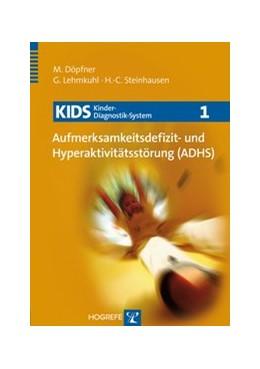 Abbildung von Döpfner / Lehmkuhl / Steinhausen   KIDS 1 - Aufmerksamkeitsdefizit- und Hyperaktivitätsstörung (ADHS)   2006   1
