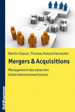 Abbildung von Glaum / Hutzschenreuter | Mergers & Acquisitions | 2010 | Management des externen Untern...