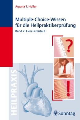 Abbildung von Holler | Multiple-Choice-Wissen für die Heilpraktiker-Prüfung | | Band 2: Herz - Kreislauf