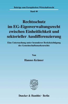 Abbildung von Krämer | Rechtsschutz im EG-Eigenverwaltungsrecht zwischen Einheitlichkeit und sektorieller Ausdifferenzierung | 2006 | Eine Untersuchung unter besond... | 40