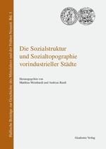 Abbildung von Meinhardt / Ranft | Die Sozialstruktur und Sozialtopographie vorindustrieller Städte | 2005