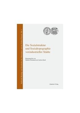 Abbildung von Meinhardt / Ranft   Die Sozialstruktur und Sozialtopographie vorindustrieller Städte   2005   1