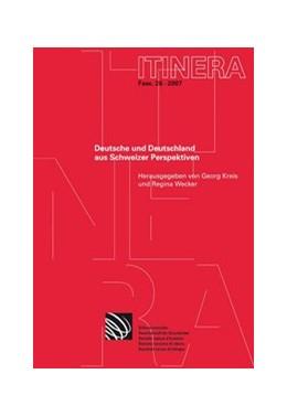 Abbildung von Kreis / Wecker   Deutsche und Deutschland aus Schweizer Perspektiven   1. Auflage 2007   2007