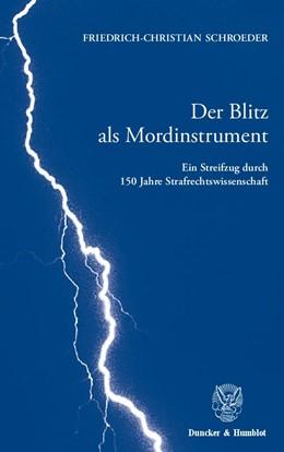 Abbildung von Schroeder | Der Blitz als Mordinstrument. | 2009 | Ein Streifzug durch 150 Jahre ...
