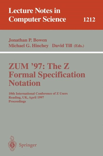ZUM'97: The Z Formal Specification Notation | Bowen / Hinchey / Till, 1997 | Buch (Cover)