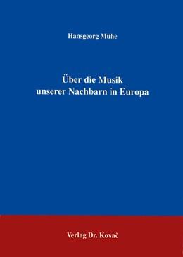 Abbildung von Mühe | Über die Musik unserer Nachbarn in Europa | 1994