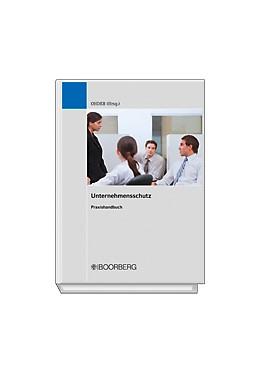 Abbildung von Ohder   Unternehmensschutz   Loseblattwerk mit 14. Aktualisierung   2013   Praxishandbuch