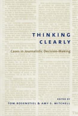 Abbildung von Rosenstiel / Mitchell | Thinking Clearly | 2003 | Cases in Journalistic Decision...